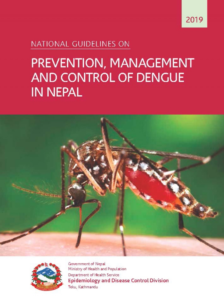 National Guidelines of  Prevention, Control & Management of Dengue in Nepal 2019